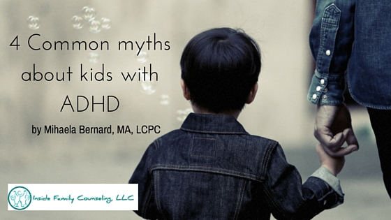 ADHD: 4 Common Myths About Kids with Attention Deficit Disorder