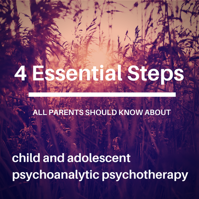 4 Essential Steps All Parents Need to Know About Child and Adolescent Psychotherapy