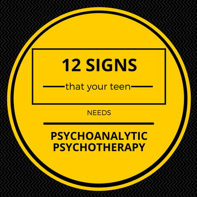 12 Signs that Your Teenager Needs Psychoanalytic Psychotherapy