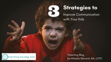 3 Strategies to Improve Communication with Your Kids