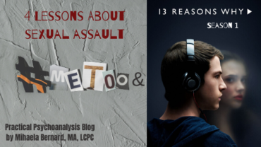 "The #MeToo Movement and ""13 Reasons Why"": 4 Lessons About Sexual Assault"
