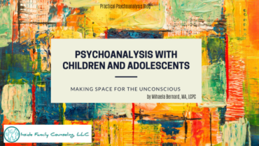 Psychoanalysis with Children and Adolescents: Making Space for the Unconscious
